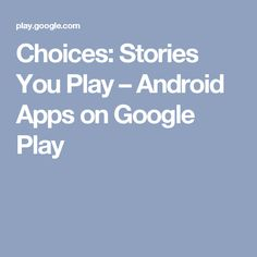 Choices: Stories You Play – Android Apps on Google Play