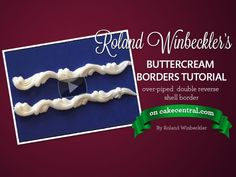 Roland Winbeckler's Over-Piped Double Reverse Shell Buttercream Border Tutorial Video on Cake Central