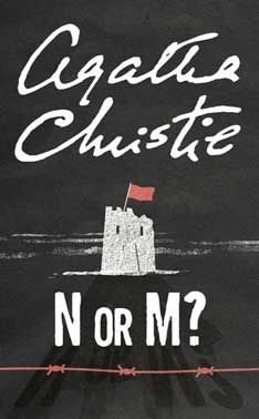 N or M? - Agatha Christie (and all the other Tommy & Tuppence novels!  They are the most UNDERRATED of Christie's characters!)