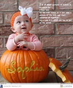 What a little pumpkin! Carve the baby's name on the pumpkin and take a picture!