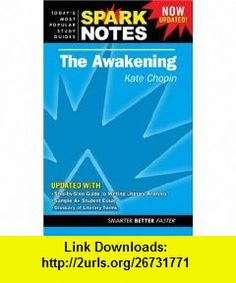 The Awakening (Sparknotes) (9781411407169) Kate Chopin , ISBN-10: 1411407164  , ISBN-13: 978-1411407169 ,  , tutorials , pdf , ebook , torrent , downloads , rapidshare , filesonic , hotfile , megaupload , fileserve