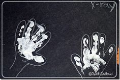 xray craft: Trace around child's hands using white crayon. dip hands in paint and make skeleton prints. So cute! Letter X: Dem Bones: Someone Special