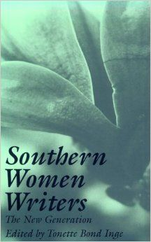 Southern women writers : the new generation / edited by Tonette Bond Inge http://fama.us.es/record=b2661770~S5*spi