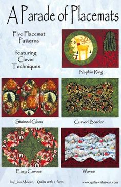 Christmas Parade of Placemats Pattern by Lisa Moore of Quilts With A Twist at KayeWood.com. This patterns is packed full of techniques for a variety of skill levels, from beginner to experienced quilters. The pattern includes 5 placemat projects.  http://www.kayewood.com/item/Christmas_Parade_of_Placemats_Pattern/1311 $9.00