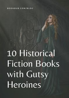 10 historical fiction novels featuring strong female characters.   #books #historicalfiction #heroine