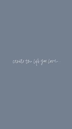 Create the life you love Wallpaper quotes Create the life you love - Create the life you love Wallpaper quotes Create the life you love - Words Quotes, Wise Words, Me Quotes, Motivational Quotes, Inspirational Quotes, Sayings, Life Image, Geometric Tatto, Whatsapp Wallpaper