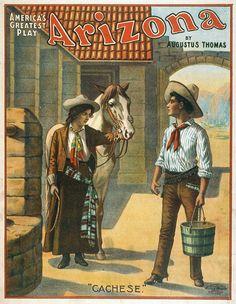 America's Greatest Play - Arizona by Augustus Thomas Theatrical Poster, 1907 - http://retrographik.com/americas-greatest-play-arizona-by-augustus-thomas-theatrical-poster-1907/ - Arizona, classic, high resolution, love, melodrama, performing arts, play, saga, Theater, theatrical, treachery, usa, vintage