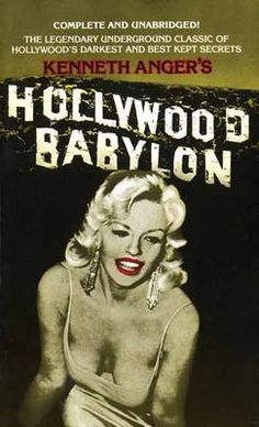 Hollywood Babylon: The Legendary Underground Classic of Hollywoods Darkest and Best Kept Secrets by Kenneth Anger 0440153255 9780440153252 Old Hollywood Stars, Classic Hollywood, Hollywood Regency, Good Books, Books To Read, Kenneth Anger, Underground Film, Best Kept Secret, Kid Movies