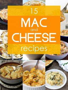15 Cheesy and Creative Mac and Cheese Recipes  - stovetop (baked), crockpot (creamy) or green chile (spicy)?