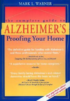 A Complete Guide to Alzheimer's-proofing Your Home  http://www.eurospanbookstore.com/a-complete-guide-to-alzheimer-s-proofing-your-home.html