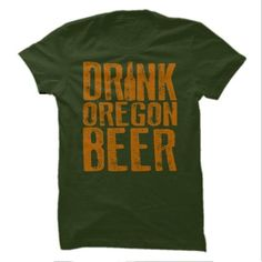 Drink Oregon Beer T Shirts, Hoodies. Check price ==► https://www.sunfrog.com/LifeStyle/Drink-Oregon-Beer-Forest.html?41382 $19.99