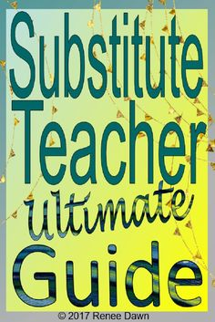 Substitute Teacher Guide: comprehensive tips, scripts, forms, checklists, lessons and dozens of printables. NOT JUST FOR SUBS! Great for a regular teacher's Sub Binder.