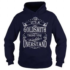 Cool GOLDSMITH Its A GOLDSMITH Thing You Wounldnt Understand T shirts