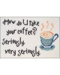 How Do You Take Your Coffee from Everything Cross Stitch--Pattern $5.00