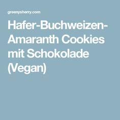 Hafer-Buchweizen-Amaranth Cookies mit Schokolade (Vegan)