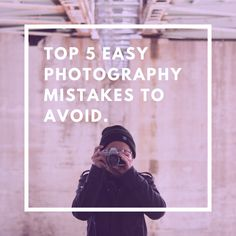Top 5 Easy Photography Mistakes to Avoid Good To Great, Bad Habits, Photography Backdrops, News Blog, Mistakes, Easy, Tips, Advice, Photo Backgrounds
