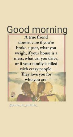 Morning Wish, Good Morning Quotes, Friend Friendship, Friendship Quotes, Gd Mrng, Stand By You, Smileys, Real Friends, Crazy People