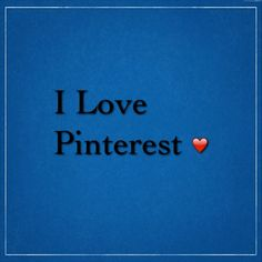 I love Pinterest :)