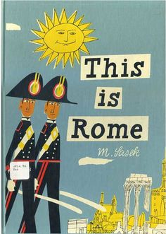llustrated by Miroslav Sasek , First published: 1960, This is Rome.