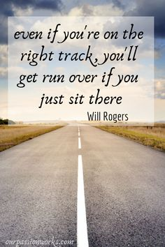 How do you find inspiration for your next big idea, or motivation to never give up when the going gets tough? READ HERE to discover how! Will Rogers Quote #FindingInspiration #Inspiration #Keepmoving #beautifulimages #Road #Howtofindinspiration #InspirationalQuotes #InspirationalMusic #InspirationalThoughts #NeverGiveUp #ProductivityMom #OurPassionworks
