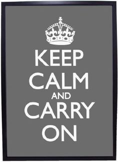 Keep Calm and Carry On 03/26/12