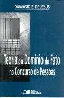 Teoria do Domínio do Fato no Concurso de Pessoas Autor: Jesus, Damasio E. De Editora: Saraiva Categoria: Direito / Direito Penal