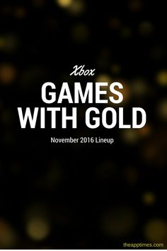 Catch 4 of the coolest games on the Xbox One and Xbox 360 for free this November in the Games with Gold November 2016 Lineup.  via @theapptimes
