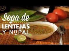 ¿Cómo preparar Sopa de Lentejas y Nopal ? - Cocina Fresca - YouTube