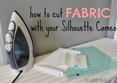 easy to follow tutorial for cutting fabric with your Silhouette Cameo or Portrait!