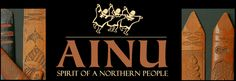 Ainu - Spirit of a Northern People: In 1999, the National Museum of Natural History opened a major exhibition to explore the ancient origin of the Ainu, their evolving relations with the Japanese, and the 20th century Ainu cultural rebirth.