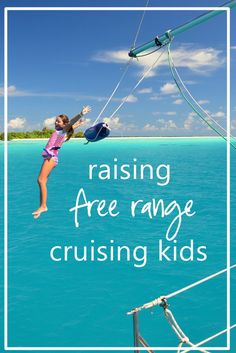 raising free range kids - in our case, on a boat!