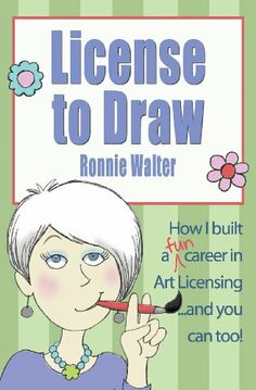 License to Draw: How I built a fun career in art licensing and you can too! by Ronnie Walter,http://www.amazon.com/dp/0989826600/ref=cm_sw_r_pi_dp_SCI-sb1FWJWHZ9CD