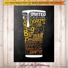 Printable Pint Of Beer Birthday Invitation by SendMeStationery on Etsy https://www.etsy.com/listing/185212922/printable-pint-of-beer-birthday
