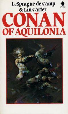 Conan of Aquilonia by L. Sprague de Camp and Lin Carter