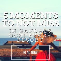Traveling to an all inclusive beach resort? Make sure to experience these 5 Moments to Not Miss in Sandals Ochi Beach Resort!
