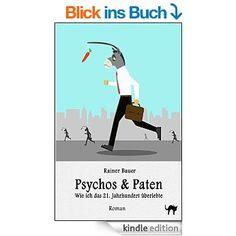Psychos & Paten: Wie ich das 21. Jahrhundert überlebte (Der Wind um Mitternacht 3) eBook: Rainer Bauer, fotolia78183165 copyright lalilele13: Amazon.de: Kindle-Shop