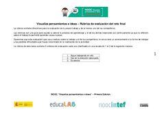 1 Visualiza pensamientos e ideas – Rúbrica de evaluación del reto final La rúbrica contiene directrices para la evaluación...