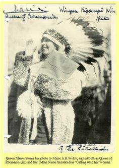 """Queen Marie of Romania becomes a Sister of the Sioux, 1926, Mandan, North Dakota Col. Welch and Queen Marie spent only a few fleeting seconds together in a tent at the Mandan Railroad Station , exchanging pin-pricks of blood to become Brother and Sister, but this """"union"""" resulted in the following marvelous exchange of letters and photos"""