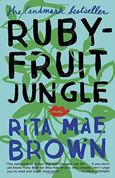 """Read """"Rubyfruit Jungle A Novel"""" by Rita Mae Brown available from Rakuten Kobo. """"The rare work of fiction that has changed real life . If you don't yet know Molly Bolt—or Rita Mae Brown, who creat. Free Reading, Reading Lists, Book Lists, Love Stories To Read, Love Story, Books To Read, My Books, Book Show, Inspirational Books"""