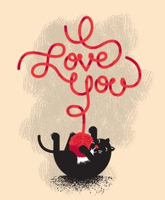 "Cats in Illustration: Greeting Card, Cat with Ball of Yarn. Sentiment: ""I Love You."""