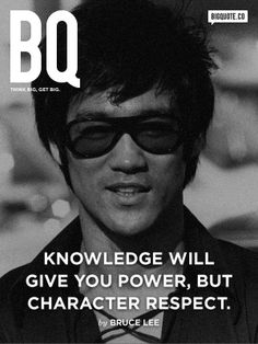 Knowledge will give you power, but character respect. Via http://feelingandloving.tumblr.com/