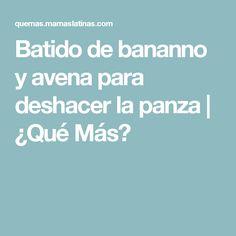 Batido de bananno y avena para deshacer la panza   ¿Qué Más?