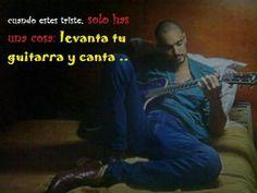 Cuando estés triste, solo haz una cosa: levanta tu guitarra y canta...