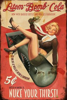 Atom Bomb Cola by Steve Goad Rock'n'Roll Until I Die /// This goes out to all rockabilly rebels: If Fallout Art, Fallout Posters, Pinup Art, Pin Up Posters, Poster S, Vintage Pins, Vintage Art, Dibujos Pin Up, Rocknroll