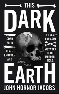 This Dark Earth by John Hornor Jacobs - sometimes its not the art so much as the detail that strikes me, and this cover is full of it. I especially like the earth shadow across the skull.
