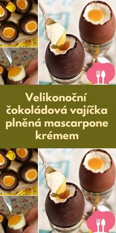 Velikonocní cokoládová vajícka plnená mascarpone krémem Cereal, Pudding, Breakfast, Food, Mascarpone, Morning Coffee, Puddings, Meals, Corn Flakes