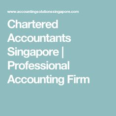 Chartered Accountants Singapore | Professional Accounting Firm