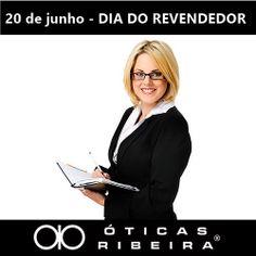 Hoje é o  DIA DO REVENDEDOR, Parabéns a todos!!!  https://www.facebook.com/oticasribeira