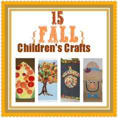 Adorable Kid's Craft Ideas for Fall! by: Second Chance to Dreamhttp://www.secondchancetodream.com/2012/08/15-fall-kids-crafts.html