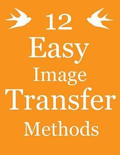 12 Easy Image Transfer Methods! Transfer your images onto virtually any surface with these techniques. via The Graphics Fairy DIY.